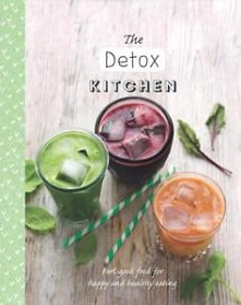 The Detox Kitchen - Feel-Good Food for Happy and Healthy Eating