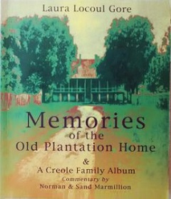 Memories of the Old Plantation Home and a Creole Family Album