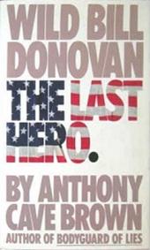 Wild Bill Donovan - The Last Hero