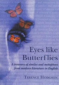 Eyes Like Butterflies - A Treasury of Similes and Metaphors from Modern Literature in English