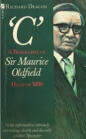 'C' - A Biography of Sir Maurice Oldfield - Head of MI6