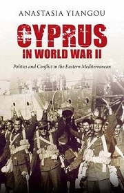 Cyprus in World War II - Politics and Conflict in the Eastern Mediterranean