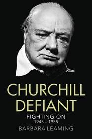Churchill Defiant - Fighting On 1945-1955
