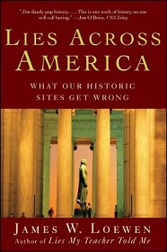 Lies Across America - What Our Historic Sites Get Wrong