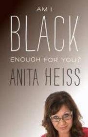 Am I Black Enough For You?