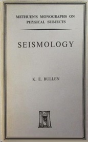 Seismology - Methuen's Monographs on Physical Subjects