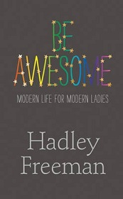 Be Awesome - Modern Life for Modern Ladies