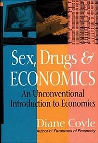 Sex, Drugs & Economics: An Unconventional Introduction to Economics