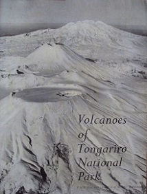 Volcanoes of Tongariro National Park: A New Zealand Geological Survey