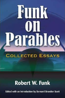 Funk of Parables: Collected Essays
