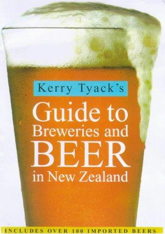 Guide to Breweries and Beer in New Zealand: Includes over 100 imported beers