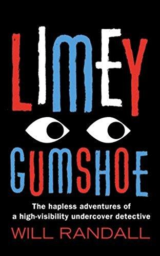 Limey Gumshoe: The hapless adventures of a high-visibility undercover detective