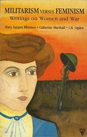 Militarism Versus Feminism - Writings on Women and War