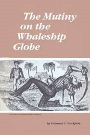 The Mutiny on the Whaleship Globe - A True Story of the Sea