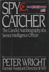 Spy Catcher - The Candid Autobiography of a Senior Intelligence Officer