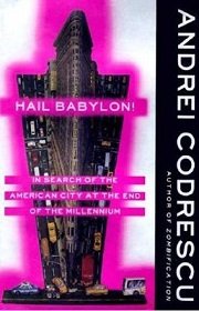 Hail Babylon - In Search of the American City at the End of the Millennium