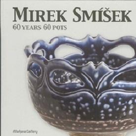 Mirek Smisek - 60 Years, 60 Pots
