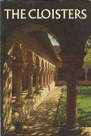 The Cloisters - The Building and the Collection of Medieval Art in Fort Tryon Park - 3rd Edition