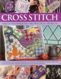 Cross Stitch - Skills, Techniques, 150 Practical Projects