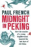 Midnight in Peking: How the murder of a young Englishwoman haunted the last days of China
