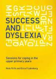 Success and Dyslexia: Sessions for coping in the upper primary years