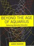 Beyond the Age of Aquarius: Reframing Alternative Education