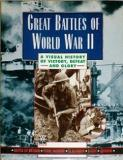 Great Battles of World War II - A Visual History of Victory, Defeat and Glory
