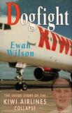 Dogfight - The Inside Story of the Kiwi Airlines Collapse