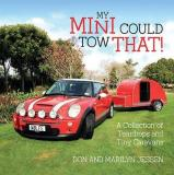 My Mini Could Tow That! A Collection of Teardrops and Tiny Caravans