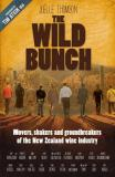 The Wild Bunch: Movers, Shakers And Ground Breakers of the New Zealand Wine Industry