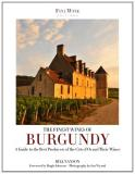 Finest Wines of Burgundy: A Guide to the Best Producers of the Cote D'Or and Their Wines