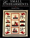 Small Endearments : Nineteenth-Century Quilts for Children and Dolls