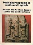 Pears Encyclopedia Of Myths and Legends - Western and Northern Europe, Central and Southern Africa