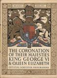 The Coronation of Their Majesties King George VI and Queen Elizabeth - Official Souvenir Programme