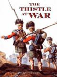 The Thistle at War - Anthology of the Scottish Experience of War, in the Services and at Home
