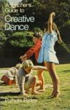 A Teacher's Guide to Creative Dance