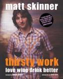 Thirsty Work: Love Wine Drink Better
