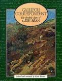 Gallipoli Correspondent - The Frontline Diary of C.E.W. Bean