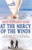 At the Mercy of the Winds - Two Remarkable Journeys to the North Pole - A Modern Hero and a Victorian Romance