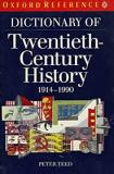 Dictionary of Twentieth-Century History 1914-1990 - Oxford Reference