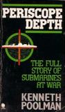 Periscope Depth - The Full Story of Submarines at War