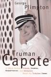 Truman Capote - In Which Various Friends, Enemies, Acquaintances and Detractors Recall His Turbulent Career
