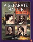 A Separate Battle - Women and the Civil War - Young Readers' History of the Civil War