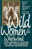 Wild Women in the Whirlwind - Afra-American Culture and the Contemporary Literary Renaissance