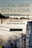 Cool Gray City of Love - 49 Views of San Francisco