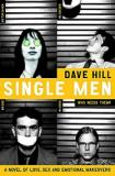 Single Men - A Novel of Love, Sex, and Emotional Makeovers