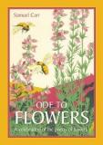 Ode to Flowers - A Celebration of the Poetry of Flowers