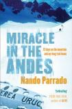 Miracle in the Andes - 72 Days on the Mountain and My Long Trek Home