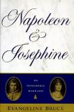 Napoleon and Josephine - An Improbable Marriage