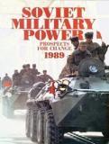 Soviet Military Power - Prospects for Change 1989